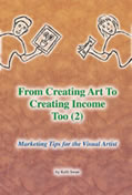 From Creating Art to Creating Income book by Kelli Swan - Marketing Tips for the Visual Artist